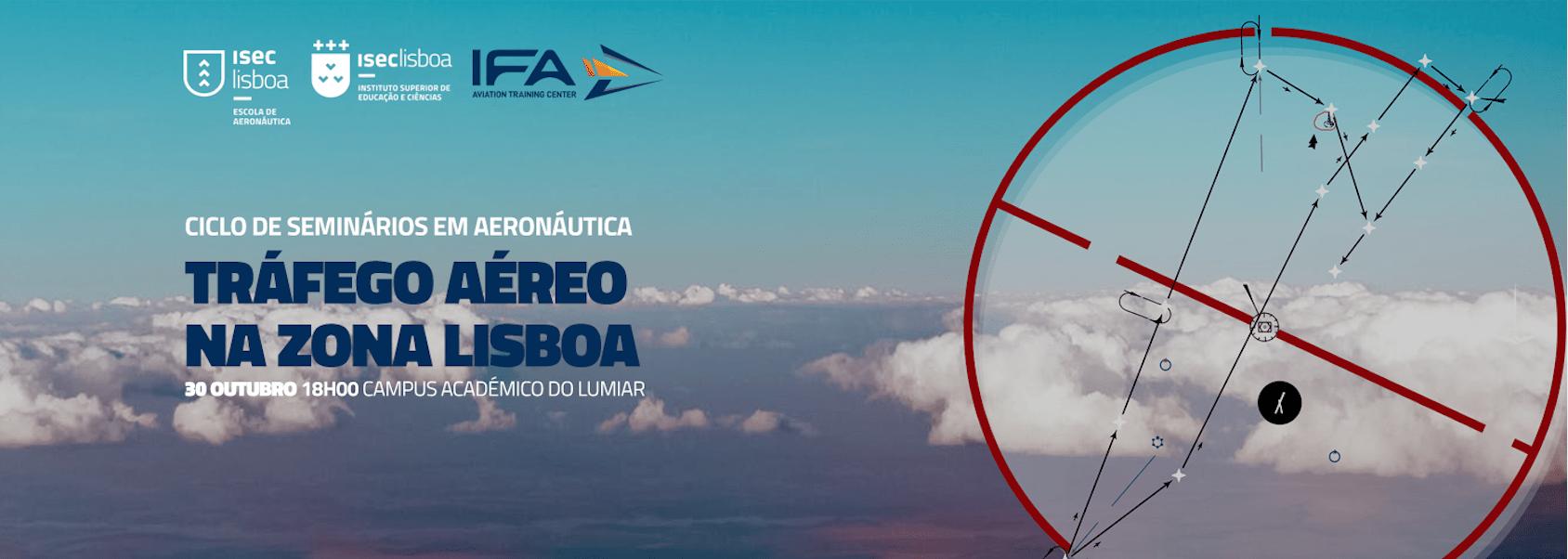 """""""Tráfego Aéreo Zona Lisboa – Perspectivas e Limitações"""" – Seminário"""